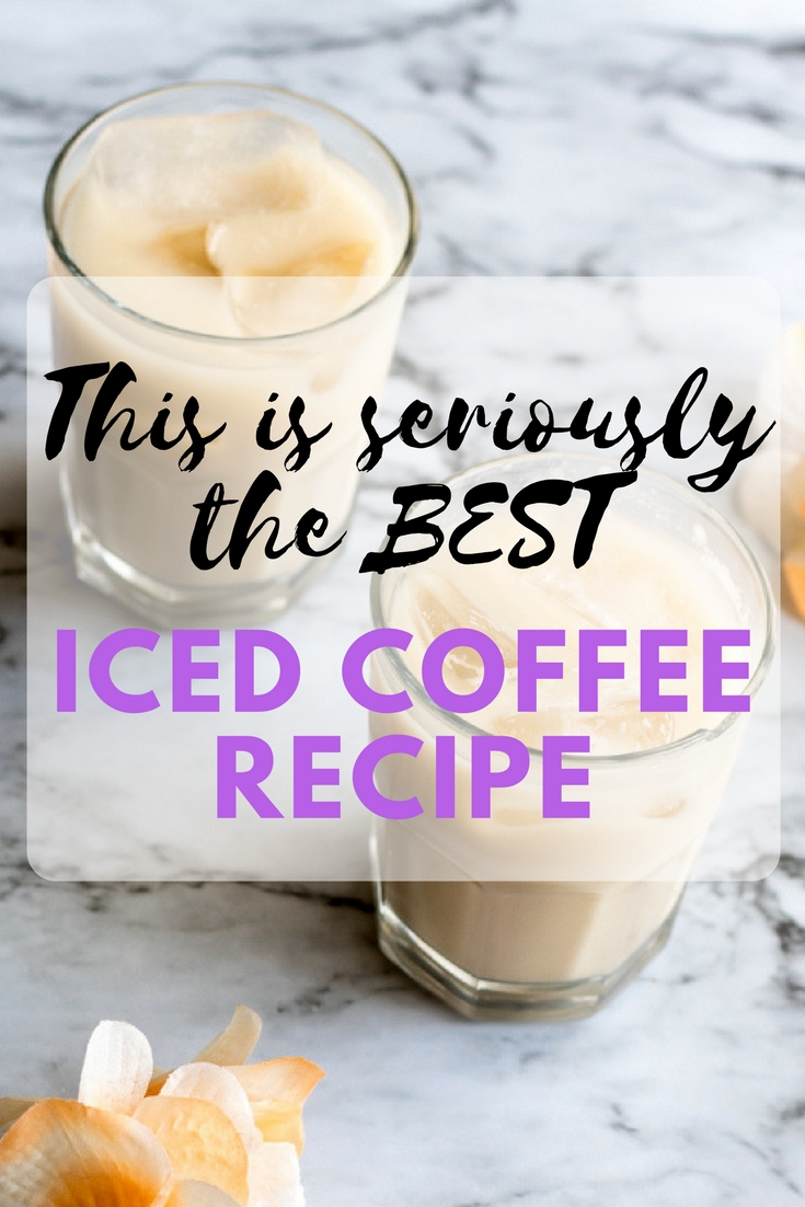 The bestIced Coffee - Quick and Tasty iced coffee recipe to jump start your day